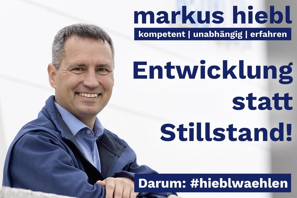 Markus Hiebl   unabhängiger Bürgermeisterkandidat Freilassing